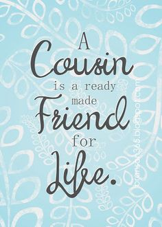 Best Cousin Quotes, Little Brother Quotes, Proud Mom Quotes, Sister Quotes, Bff Quotes, Daughter Quotes, Family Quotes, Friendship Quotes, Cousins Quotes