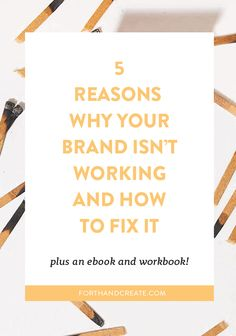 I get it, creating a brand can be difficult. Click through for 5 reasons why your brand isn't working for you and how to fix it. ebook and workbook included! // Forth And Create -- Social Media Branding, Branding Your Business, Creative Business, Business Tips, Online Business, Etsy Business, Design Logo, Web Design, Identity Design