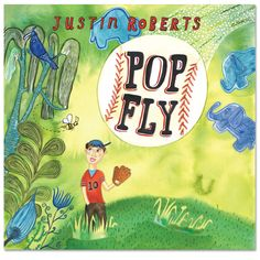 Justin Roberts - Pop Fly (On our #SUPERHERO playlist!) - (cool) progeny