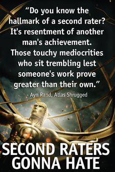 Second Raters Gonna Hate - Ayn Rand, Atlas Shrugged Ayn Rand, Sci Fi Authors, Did You Know, Told You So, Atlas Shrugged, Right To Choose, Classic Sci Fi, Another Man, Greater Than