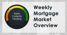 Three Things: These are the three areas that have the greatest ability to impact mortgage rates this week: 1) Central Banks, 2) Fear Factor and 3) Domestic.