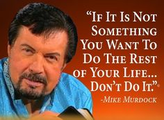 Broadcast live streaming video on Ustream Dr. Mike Murdock is in tremendous demand as one of the most dynamic speakers in America toda. Mike Murdock, Lifting Quotes, Wise Quotes, Wise Sayings, Dr Mike, Wisdom Thoughts, Laws Of Life, Word Of Faith, Business Motivation