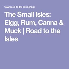 The Small Isles: Eigg, Rum, Canna & Muck | Road to the Isles