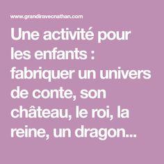 Une activité pour les enfants : fabriquer un univers de conte, son château, le roi, la reine, un dragon...