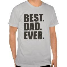 Best. Dad. Ever. Tshirt
