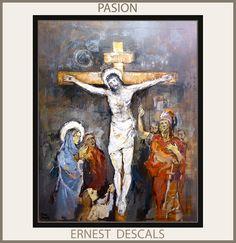 Venta Pintura.Pintor Ernest Descals: PASION-PINTURA-ARTE-PINTURAS-RELIGIOSAS-JESUCRISTO...