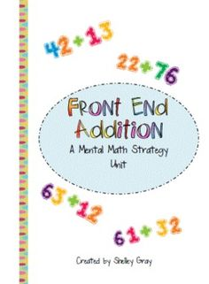 Front End Addition: a Mental Math Strategy Unit