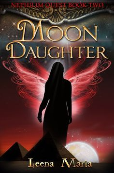 """Read """"Moon Daughter Nephilim Quest, by Leena Maria available from Rakuten Kobo. Having accidentally fallen 3300 years back in time to ancient Egypt Merit tries to find a way to return to the future an. Star Trek Meme, Famous Novels, Two Daughters, Book Cover Design, John Lennon, Ancient Egypt, The Dreamers, First Love, My Books"""