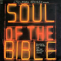 """Give me a picture of a lit neon sign any day for an album cover - Cannonball Adderley's """"Soul of the Bible"""" by Roy Kohara - 1973. What a title!"""