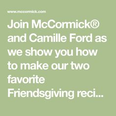 Join McCormick® and Camille Ford as we show you how to make our two favorite Friendsgiving recipes: the classic French's green bean casserole and tender slow cooker turkey. French Green Beans, Stuffing Recipes For Thanksgiving, Eat Me Drink Me, Greenbean Casserole Recipe, Spice Set, Slow Cooker Turkey, Family Fresh Meals, Green Bean Casserole, Recipe For Mom