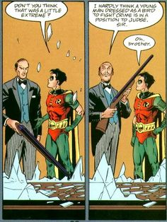"Alfred & Robin - ""I hardly think a young man dressed as a bird to fight crime is in a position to judge, sir."""