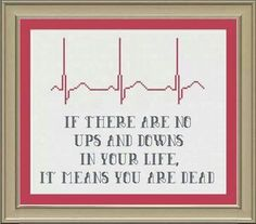 For nursing friends Ups and downs: inspirational cross-stitch pattern. By Nerdy Little Stitcher via Etsy. Cross Stitching, Cross Stitch Embroidery, Hand Embroidery, Embroidery Patterns, Cross Stitch Designs, Cross Stitch Patterns, Cross Stitch Quotes, Nurse Quotes, Nurse Sayings