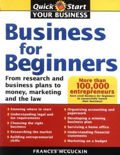 http://financepins.com/business-for-beginners-us-edition-from-research-and-business-plans-to-money-marketing-and-the-law/ Most small business guides claim to be for entrepreneurs, but either talk over their heads or treat them like they have no business savvy. The solution? Business for Beginners.Written by an entrepreneur, it targets the 13 big questions (and all the other questions that come with) that entrepreneurs need to consider to ...