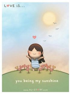 You being my Sunshine...