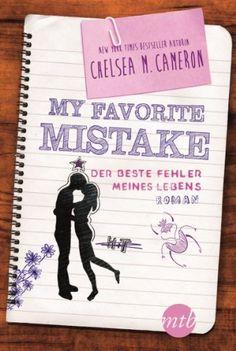 My favorite Mistake - Der beste Fehler meines Lebens von Chelsea M. Cameron, http://www.amazon.de/dp/B00HU0378A/ref=cm_sw_r_pi_dp_5UeNub0WEWW4D