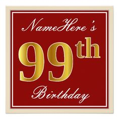 Elegant Red Faux Gold 99th Birthday; Custom Name Card - birthday cards invitations party diy personalize customize celebration