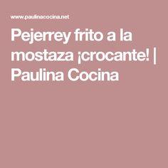 Pejerrey frito a la mostaza ¡crocante! | Paulina Cocina