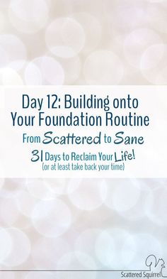 Foundations routine are simple routines, but they do have a few different layers. We've started with our daily routines and now it is time to move add the next level