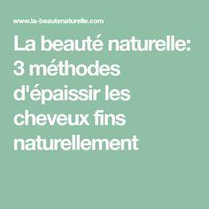 La beauté naturelle: 3 méthodes d'épaissir les cheveux fins naturellement