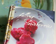 Falling Cloudberries: A World of Family Recipes, wonderful pictures, stories, and recipes!
