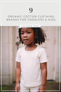 kids deserve organic, too! // The Good Trade // #organic #organicclothing #kidsclothing #organickids #naturalkids #kidsandtoddlers #kidsclothes #toddlerclothes #babyclothes
