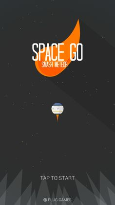 Space Go : Spash Metero Global Release!! [IOS] URL : goo.gl/iS5uJt [Android] URL : goo.gl/8Nv1MR [Space Go Trailer] https://www.youtube.com/watch?v=kA8PTkx15OU  Space Go : Smash Meteor Let's start the adventure in space  스페이스 고 : 우주선 키우기 우주에서의 모험을 시작해보세요  去宇宙 : 陨石毁数 开始宇宙冒险  去宇宙 : 隕石毀數 開始宇宙冒險  スペースゴー : 隕石破壊 宇宙から冒険を始めよう