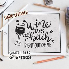 Wine takes the bitch out, funny humor wine lover quote digital cut files, SVG, DXF, studio3 for cricut, silhouette cameo, diy vinyl decals by LoveRiaCharlotte on Etsy