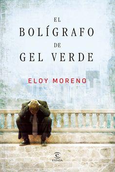 Eloy Moreno - El bolígrafo de gel verde/AGOSTO 2016