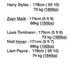The boys' height and weight. I would have thought Harry was taller than that and Louis shorter but okay(: