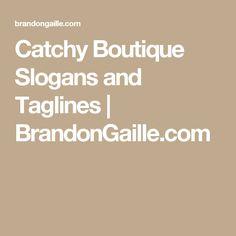 Catchy Boutique Slogans and Taglines | BrandonGaille.com