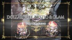 Dollar Tree Rustic & Glam Center Piece