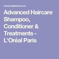 Advanced Haircare Shampoo, Conditioner & Treatments - L'Oréal Paris