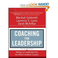 Coaching for Leadership: Writings on Leadership from the World's Greatest Coaches (J-B US non-Franchise Leadership) -- by Marshall Goldsmith. Click the picture to read more....
