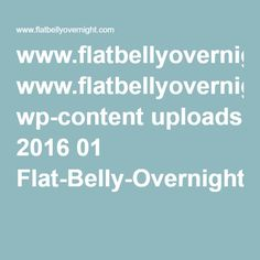www.flatbellyovernight.com wp-content uploads 2016 01 Flat-Belly-Overnight-Template.pdf