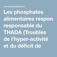 Les phosphates alimentaires responsable du THADA (Troubles de l'hyper-activité et du déficit de l'attention) | ABC Naturopathie