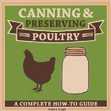 Free Kindle Book -  [Cookbooks & Food & Wine][Free] Canning and Preserving Poultry - The Complete How-To Guide on Canning and Preserving Poultry Chicken