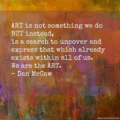 Art is not something we do...