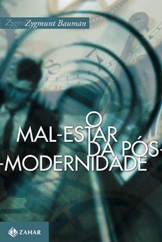O MAL-ESTAR DA POS-MODERNIDADE