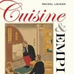 Cuisine and empire : cooking in world history / Rachel Laudan: Here the author tells the remarkable story of the rise and fall of the world's great cuisines from the mastery of grain cooking some twenty thousand years ago, to the present.