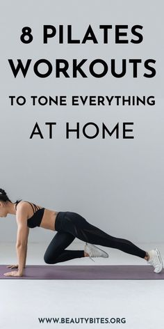 8 Pilates Workouts To Tone Everything - Beauty Bites
