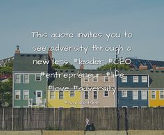 Quotes about This quote invites you to see adversity through a new lens. #leader #CEO #entrepreneur #life #love  #adversity with images background, share as cover photos, profile pictures on WhatsApp, Facebook and Instagram or HD wallpaper - Best quotes