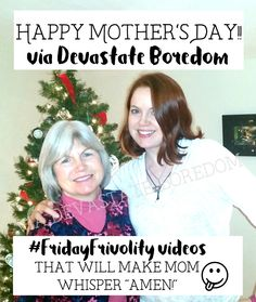Fabulous  FridayFrivolity Mother us Day Funnies Humorous videos to make mom laugh