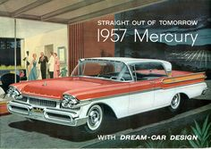"""I'm gonna by me a Mercury & cruise it up & down the road"": Alan Jackson.  1957 Mercury Turnpike Cruiser 4 Door Hardtop"