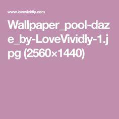 Wallpaper_pool-daze_by-LoveVividly-1.jpg (2560×1440)