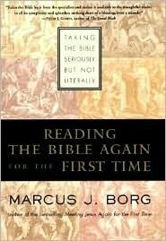 Reading+the+Bible+Again+for+the+First+Time:+Taking+the+Bible+Seriously+but+Not+Literally
