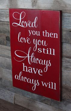 Large Wood Sign - Loved You Then, Love You Still, Always Have, Always Will - Subway Sign - Farmhouse Sign - Love Sign - Home Decor Painted Signs, Wooden Signs, Hand Painted, Yard Before And After, Wooden Crafts, Diy Crafts, Sign Quotes, Qoutes, Motivational Quotes