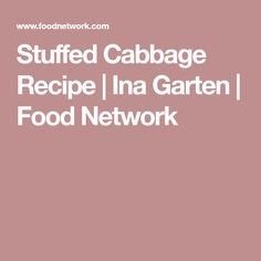 Stuffed Cabbage Recipe | Ina Garten | Food Network