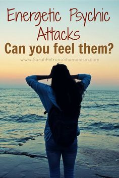 Energetic psychic attacks are real, but can you actually feel them? You can - learn how it works and discover the warning signs.