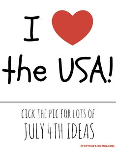Fourth of July – Lots of GREAT Ideas