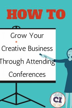 5 Ways To Use Creative Conferences To Grow Your Business When Growing Your Personal Brand